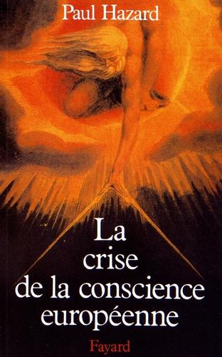 Paul Hazard - La crise de la conscience européenne (1680-1715).