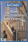 Jean-Christophe Ploquin - La Croix Hors-série : Avec les chrétiens d'Orient.