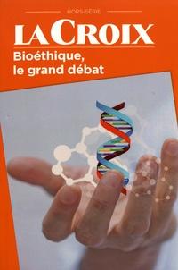 La Croix - La Croix Hors-série : Bioéthique, le grand débat.