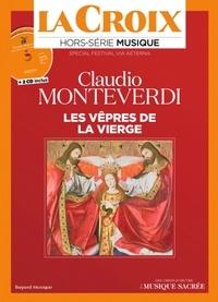Guillaume Goubert - La Croix Hors-série musique : Spécial Festival Via Aeterna - Claudio Monteverdi, Les vêpres de la Vierge. 2 CD audio