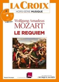 Pascal Ruffenach - La Croix Hors-série musique : Wolfgang Amadeus Mozart, Le requiem. 1 CD audio