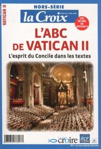 Dominique Greiner - La Croix N° Hors-série : L'ABC de Vatican II - L'esprit du Concile dans les textes.