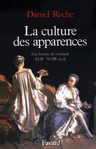 Daniel Roche - La culture des apparences - Une histoire du vêtement (XVIIe-XVIIIe siècle).