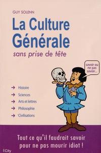 Guy Solenn - La Culture Générale sans prise de tête.