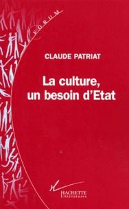 Claude Patriat - La culture, un besoin d'État.