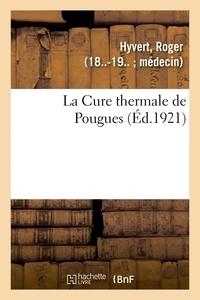 Roger Hyvert - La Cure thermale de Pougues.