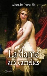 Fils alexandre Dumas - La dame aux camélias.