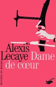 Alexis Lecaye - La dame de coeur.
