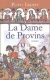 Pierre Lepère - La Dame de Provins.