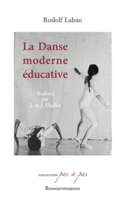 Rudolf Laban - La danse moderne éducative.