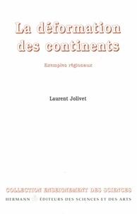 Laurent Jolivet - La déformation des continents - Exemples régionaux.
