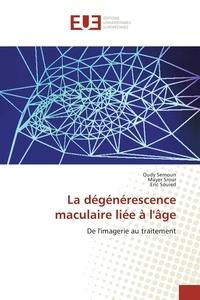 Oudy Semoun - La dégénérescence maculaire liée à l'âge.