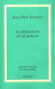 Jean-Paul Fitoussi - La Démocratie et le Marché.