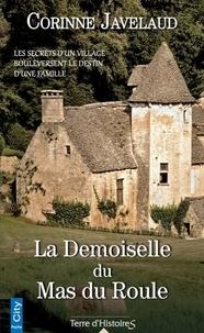 Corinne Javelaud - La demoiselle du Mas du Roule.