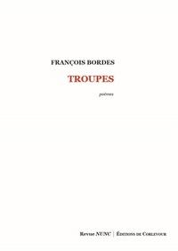 François Bordes - La dénoyée suivi de Troupes.