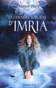 Manoë Paris - La dernière sorcière d'Imria.