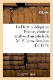 Cleante - La Dette publique en France, étude et analyse d'un article de M. P. Leroy-Beaulieu.