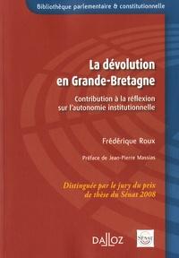 Frédérique Roux - La dévolution en Grande-Bretagne - Contribution à la réflexion sur l'autonomie institutionnelle.