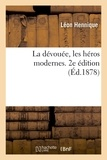 Léon Hennique - La dévouée, les héros modernes. 2e édition.