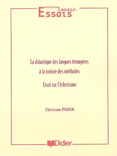 Christian Puren - La didactique des langues étrangères à la croisée des méthodes - Essai sur l'éclectisme.
