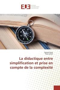 Daniel Favre - La didactique entre simplification et prise en compte de la complexité.