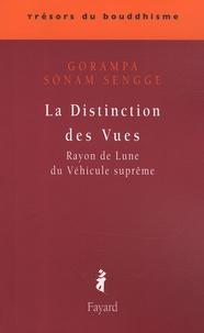 Gorampa Sönam Sengue - La Distinction des Vues - Rayon de Lune du Véhicule Suprême.