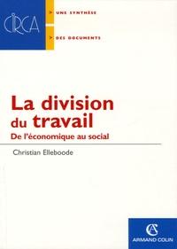 Christian Elleboode - La division du travail - De l'économique au social.