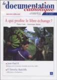CELAM - La documentation catholique N° 2327, Janvier 200 : A qui profite le libre-échange ? - Actes commerciaux entre les Etats-Unis et l'Amérique latine.