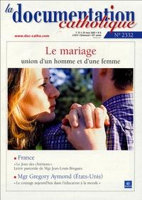 Jean-Paul II - La documentation catholique N° 2332, 20 mars 200 : Le mariage, union d'un homme et d'une femme.