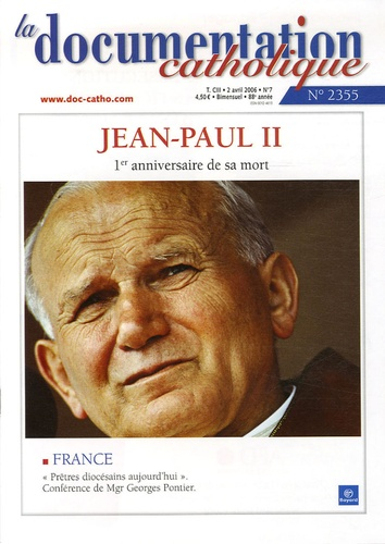Vincent Cabanac - La documentation catholique N° 2335, 2 avril 200 : Jean-Paul II - 1er anniversaire de sa mort.