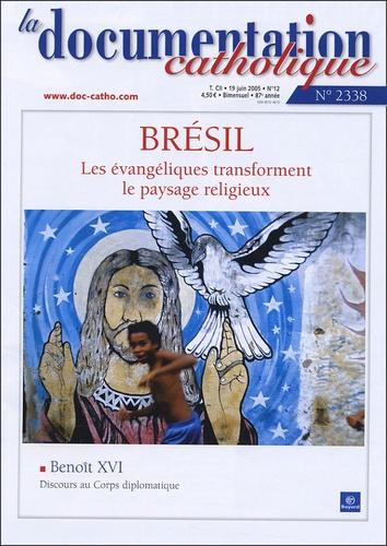 Vincent Cabanac et  Collectif - La documentation catholique N° 2338, 19 Juin 200 : Brésil - Les évangéliques transforment le paysage religieux.
