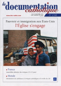 Vincent Cabanac - La documentation catholique N° 2340, 17 juillet : Pauvreté et immigration aux Etats-Unis : l'Eglise s'engage.