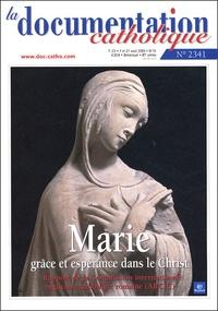 Vincent Cabanac et  Collectif - La documentation catholique N° 2341, 7 et 21 aoû : Marie, grâce et espérance dans le Christ.
