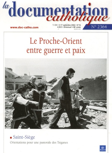Vincent Cabanac et  Collectif - La documentation catholique N° 2364, 3-17 septem : Le Proche-Orient entre guerre et paix.