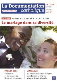 Claude Dagens - La documentation catholique N° 2379, 6 mai 2007 : Mixité religieuse et culturelle : le mariage dans sa diversité.
