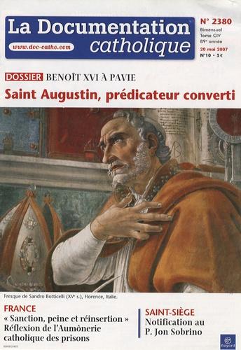 Vincent Cabanac - La documentation catholique N° 2380, 20 mai 2007 : Benoît XVI à Pavie - Saint Augustin, prédicateur converti.