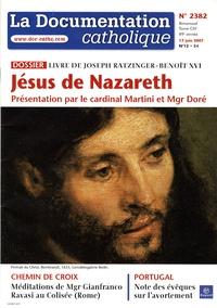 Carlo-Maria Martini et Joseph Doré - La documentation catholique N° 2382, 17 juin 200 : Jésus de Nazareth - Livre de Joseph Ratzinger - Benoît XVI.