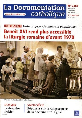 Vincent Cabanac - La documentation catholique N° 2385, 5-19 août 2 : Benoît XVI rend plus accessible la liturgie romaine d'avant 1970.