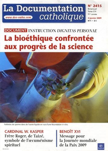 Vincent Cabanac - La documentation catholique N° 2415, 4 janvier 2 : La bioéthique confrontée aux progrès de la science - Instruction Dignitas Personae.