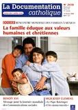 Vincent Cabanac - La documentation catholique N° 2418, 15 février : Rencontre mondiale des familles à Mexico - La famille éduque aux valeurs humaines et chrétiennes.