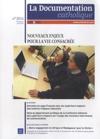 Documentation catholique - La documentation catholique N° 2514, avril 2014 : Nouveaux enjeux pour la vie consacrée.