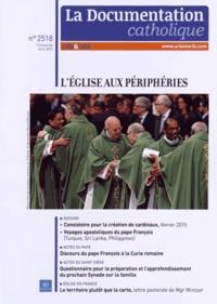 Georges Sanerot - La documentation catholique N° 2518, avril 2015 : L'Eglise aux périphéries.