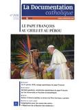 Isabelle de Gaulmyn - La documentation catholique N°2530, avril 2018 : Le Pape François au Chili et au Pérou.