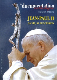 Vincent Cabanac - La documentation catholique N° Spécial : Jean-Paul II - Sa vie, sa sucession.