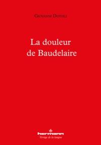 Giovanni Dotoli - La douleur de Baudelaire.