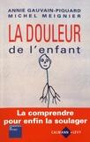 Annie Gauvain-Piquard et Michel Meignier - La douleur de l'enfant.