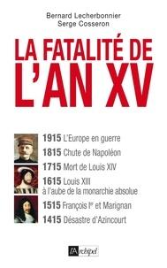 Bernard Lecherbonnier et Serge Cosseron - La fatalité de l'an XV.