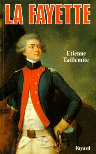 Etienne Taillemite - La Fayette.