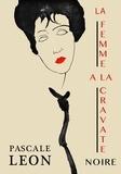 Pascale Léon - La femme à la cravate noire.