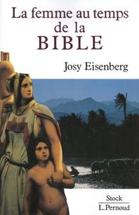 Josy Eisenberg - La femme au temps de la Bible.